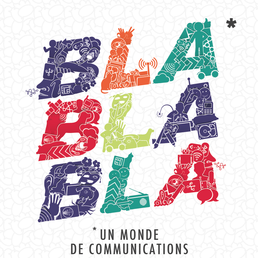 BlaBlaBla – Un monde de communications